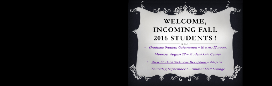 Welcome Incoming Fall 2016 Students